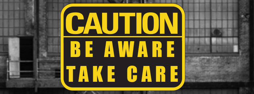 Positive Safety Focused: Be-Aware-Take-Care
